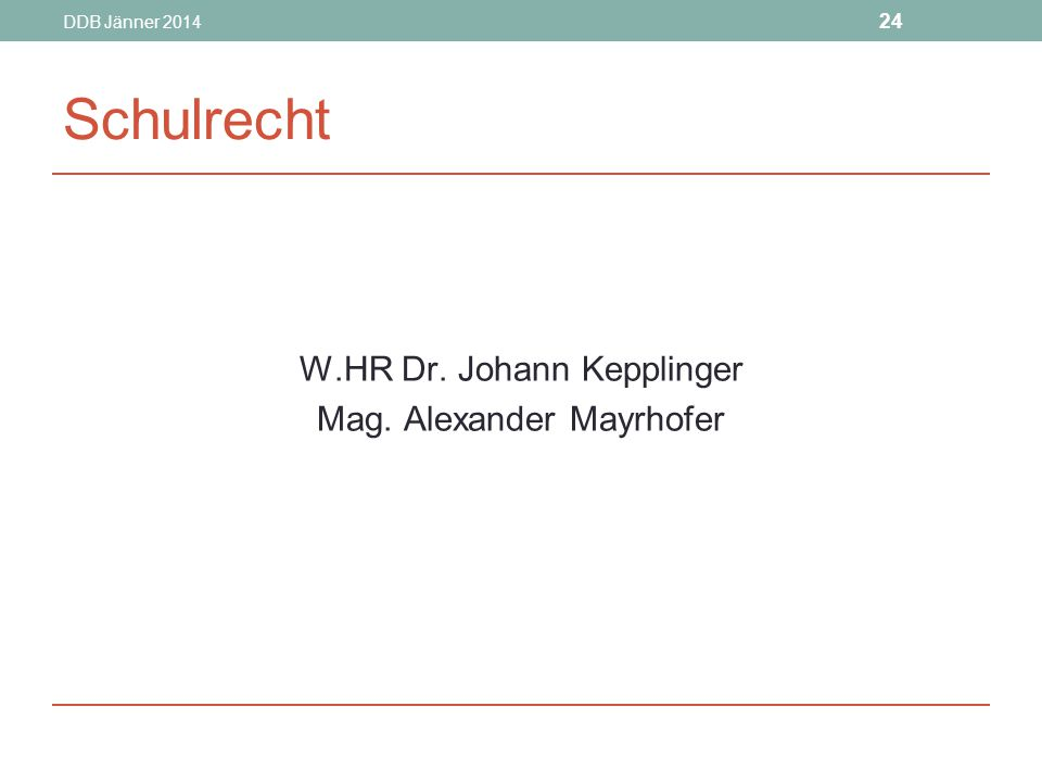 Schulrecht W.HR Dr. Johann Kepplinger Mag. Alexander Mayrhofer