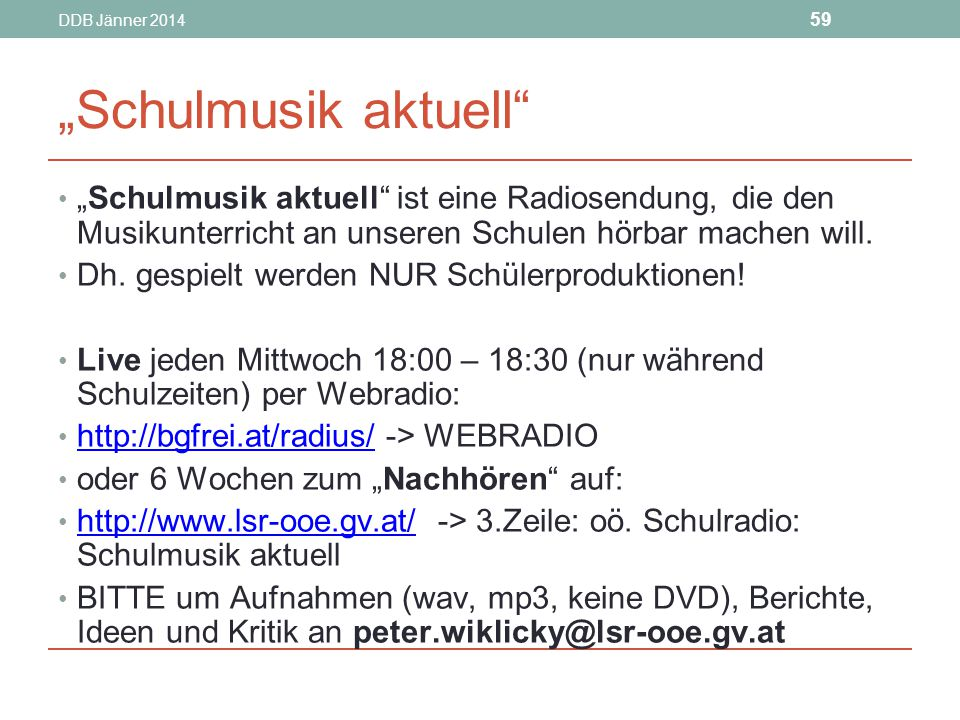 """DDB Jänner 2014 """"Schulmusik aktuell """"Schulmusik aktuell ist eine Radiosendung, die den Musikunterricht an unseren Schulen hörbar machen will."""