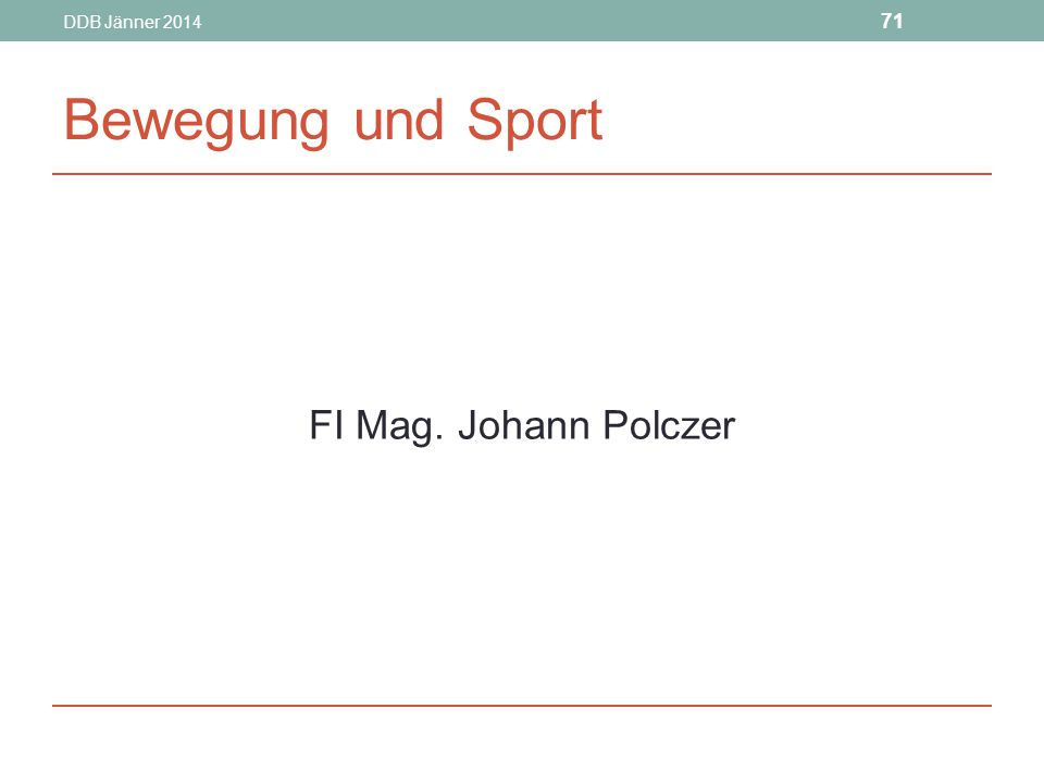 DDB Jänner 2014 Bewegung und Sport FI Mag. Johann Polczer