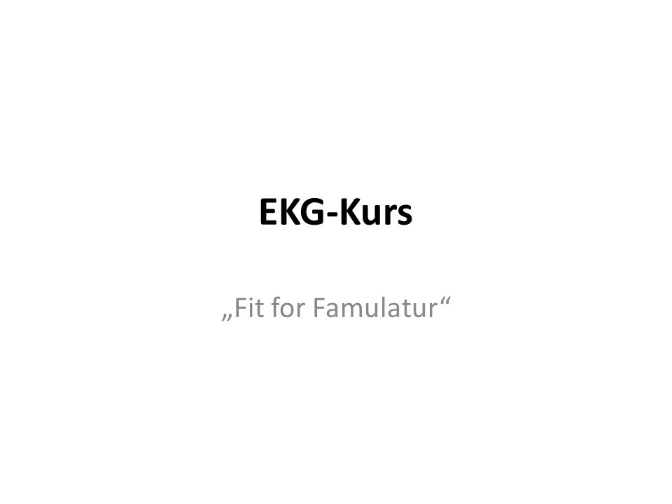 "EKG-Kurs ""Fit for Famulatur"