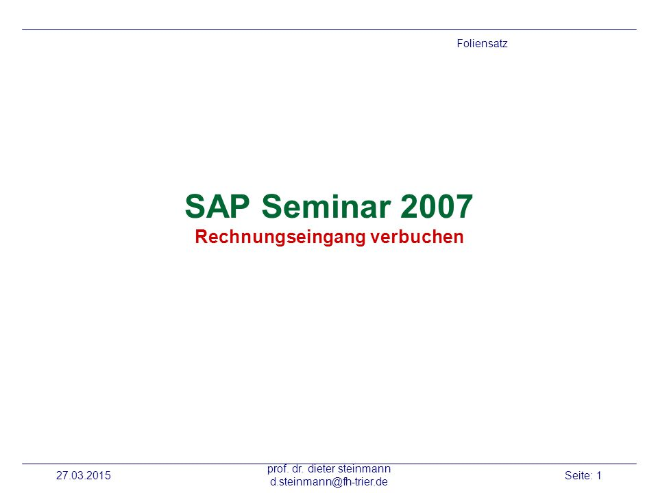 SAP Seminar 2007 Rechnungseingang verbuchen