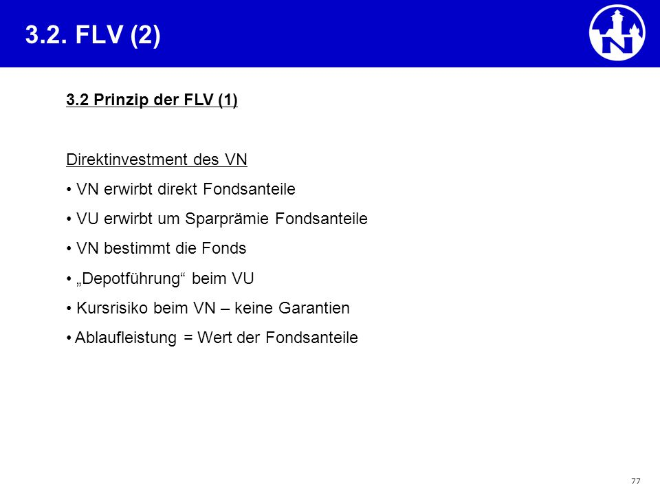 3.2. FLV (2) 3.2 Prinzip der FLV (1) Direktinvestment des VN