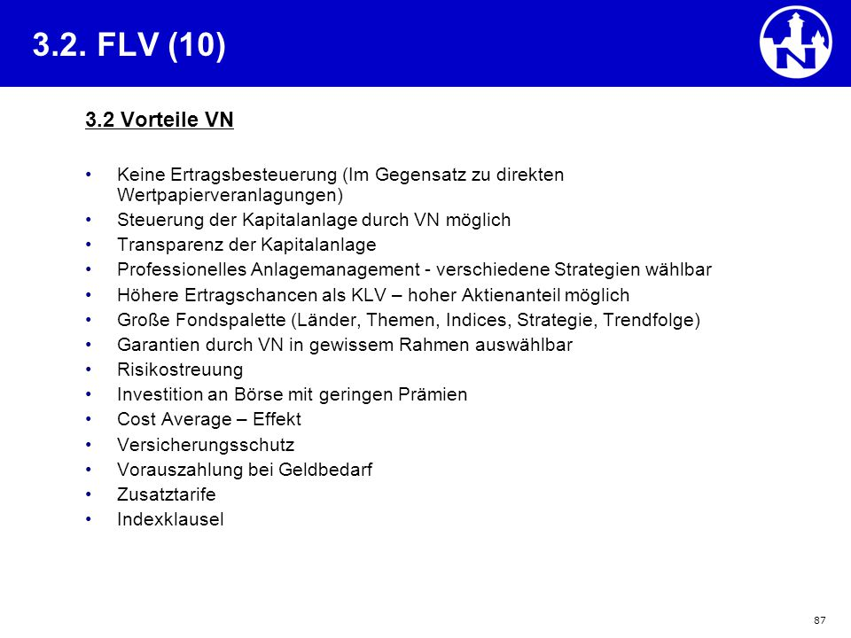 3.2. FLV (10) 3.2 Vorteile VN. Keine Ertragsbesteuerung (Im Gegensatz zu direkten Wertpapierveranlagungen)