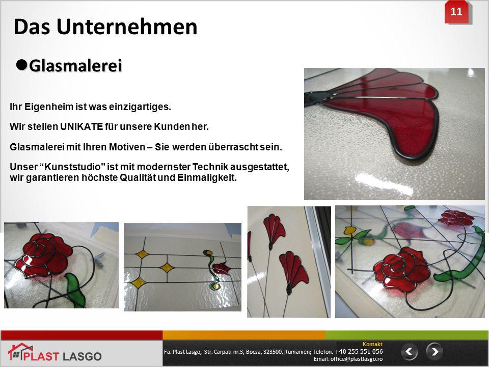 Das Unternehmen Glasmalerei 11 Ihr Eigenheim ist was einzigartiges.