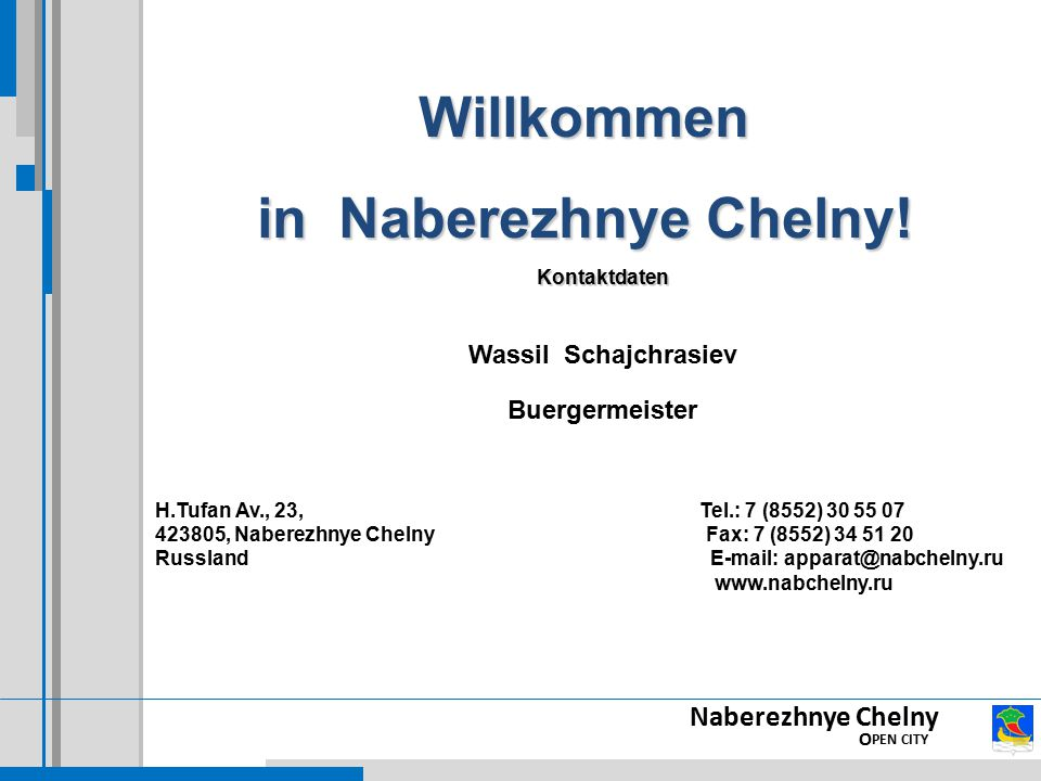 Willkommen in Naberezhnye Chelny!