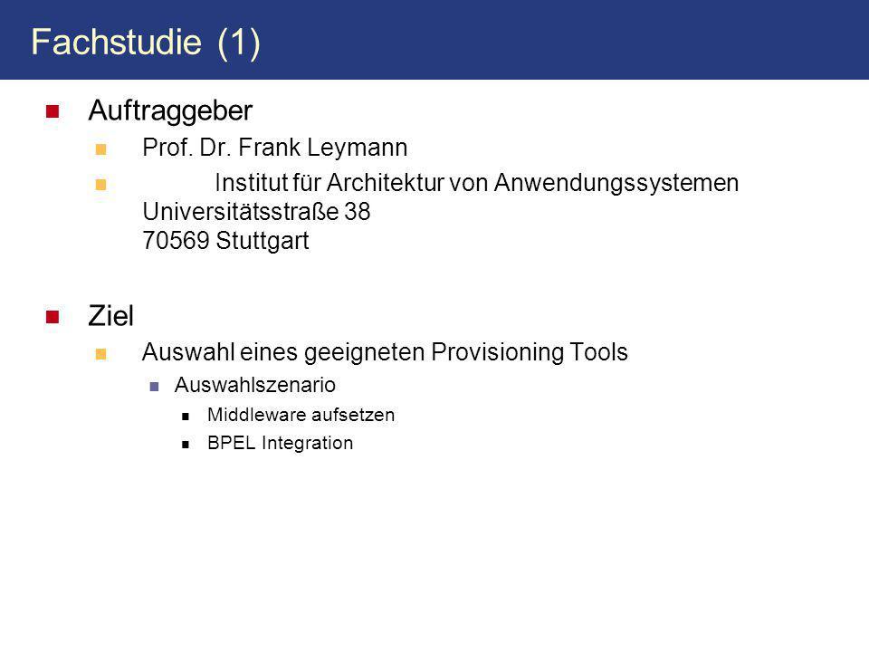 Fachstudie (1) Auftraggeber Ziel Prof. Dr. Frank Leymann
