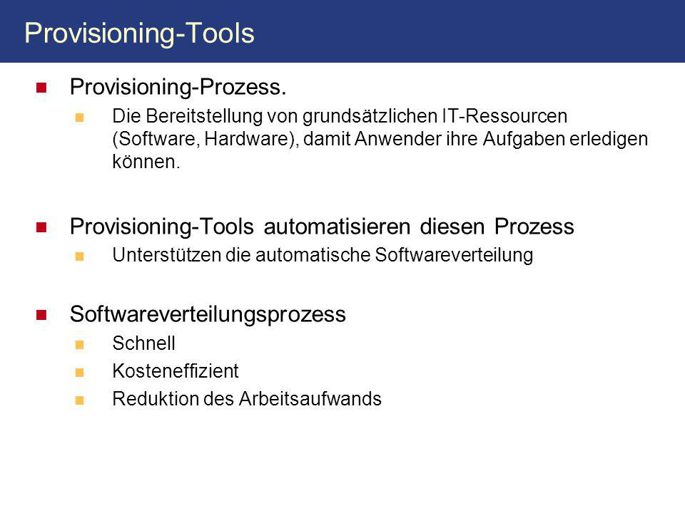 Provisioning-Tools Provisioning-Prozess.