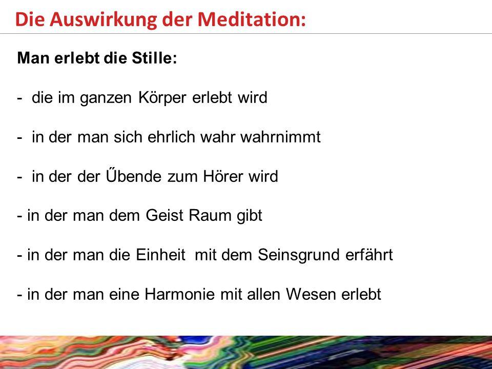 Die Auswirkung der Meditation:
