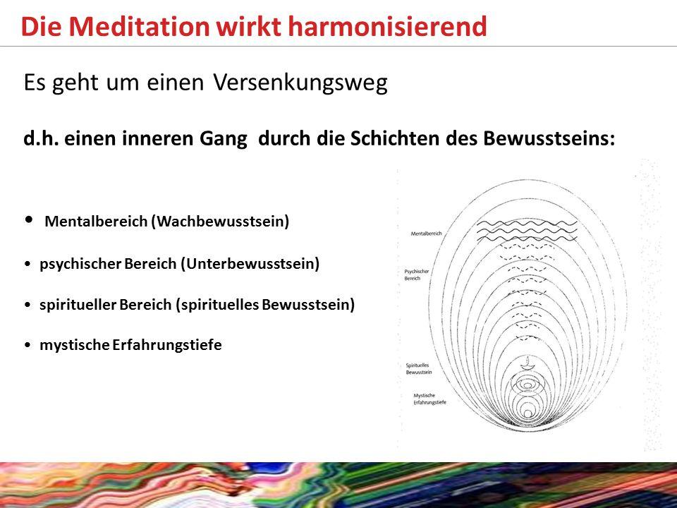 Die Meditation wirkt harmonisierend