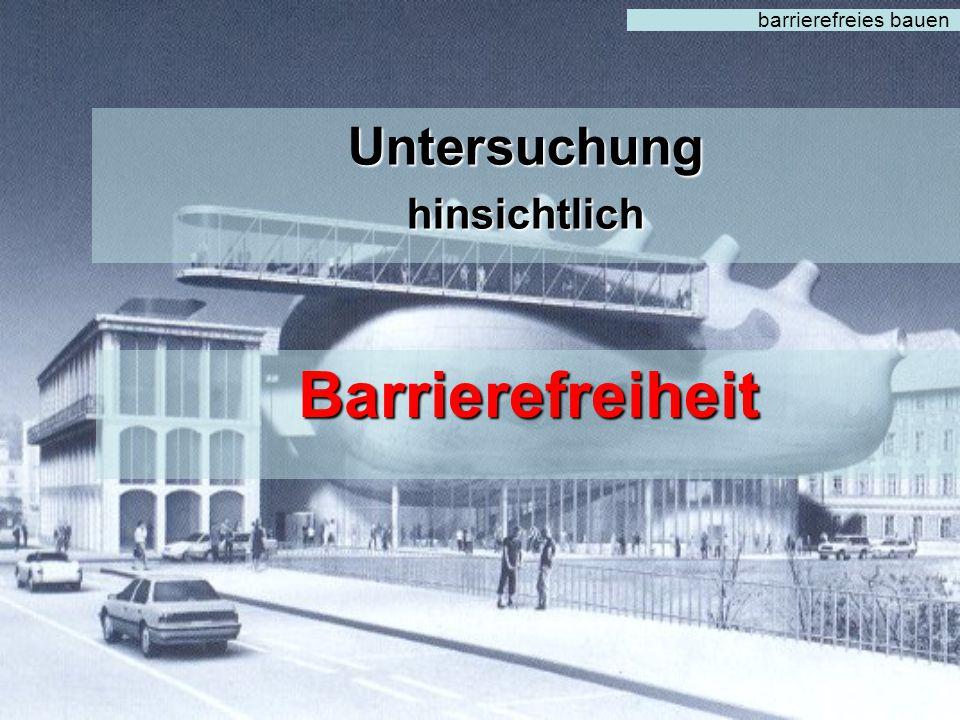 barrierefreies bauen Untersuchung hinsichtlich Barrierefreiheit