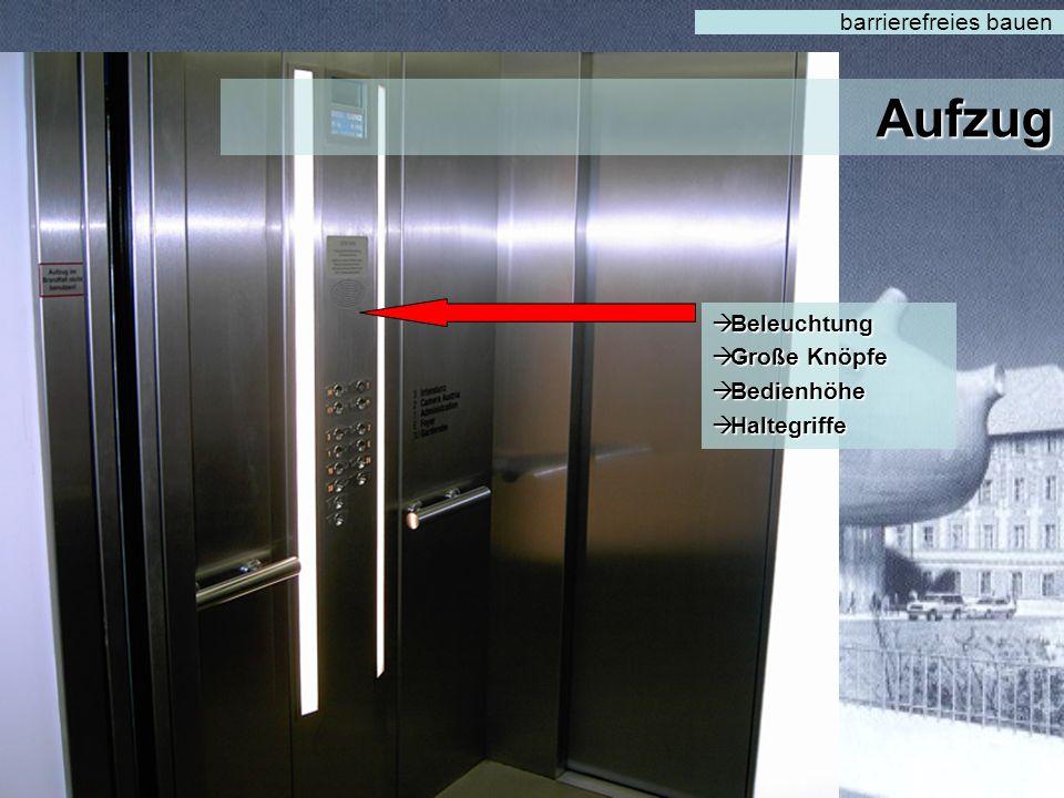 Aufzug barrierefreies bauen Beleuchtung Große Knöpfe Bedienhöhe