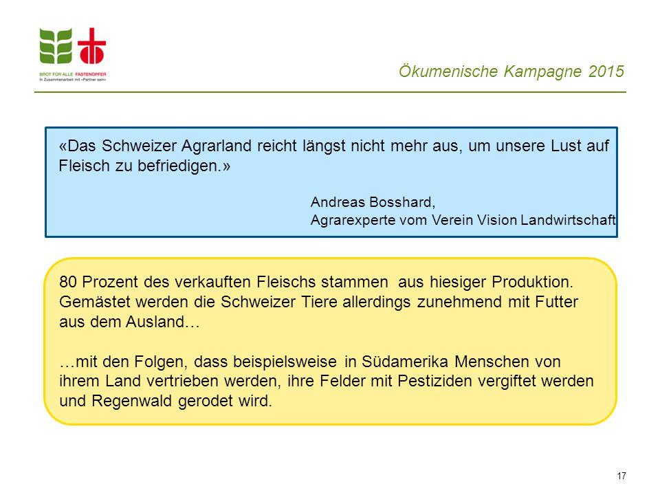 «Das Schweizer Agrarland reicht längst nicht mehr aus, um unsere Lust auf Fleisch zu befriedigen.»