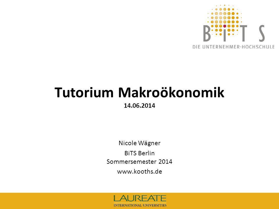 Tutorium Makroökonomik 14.06.2014