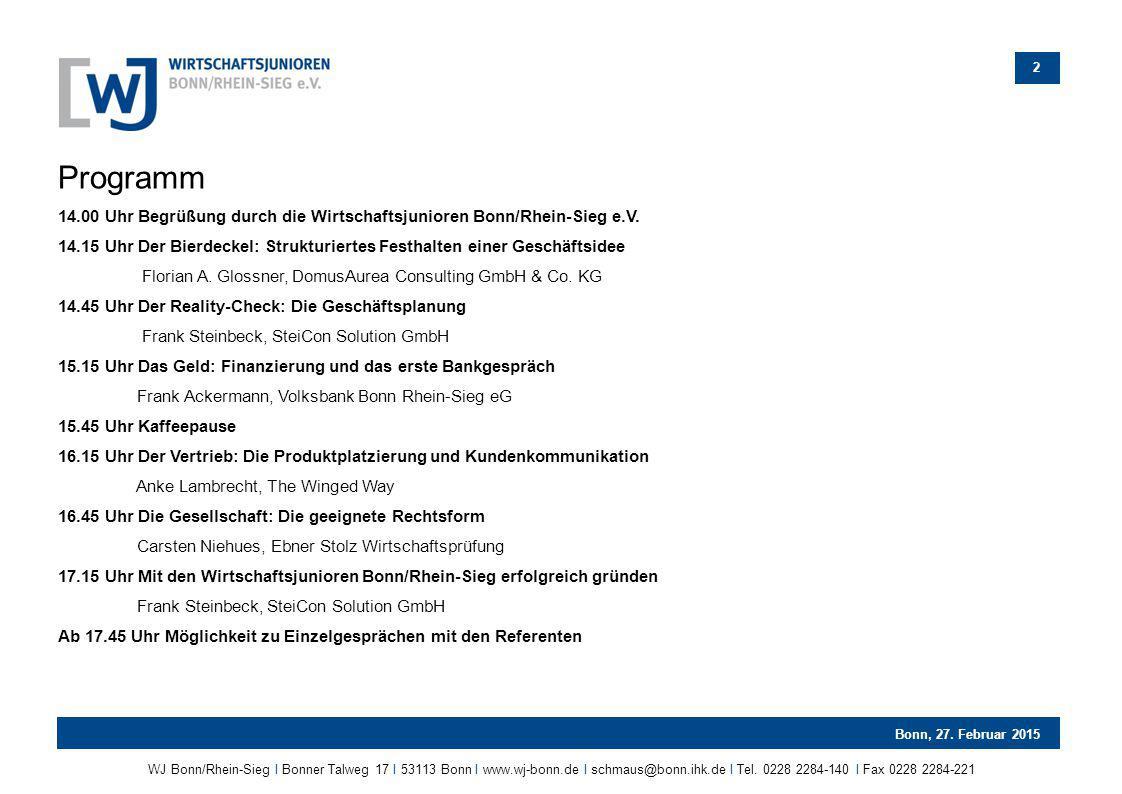 Programm 14.00 Uhr Begrüßung durch die Wirtschaftsjunioren Bonn/Rhein-Sieg e.V.