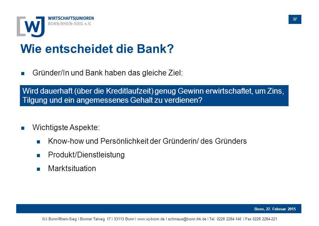 Wie entscheidet die Bank