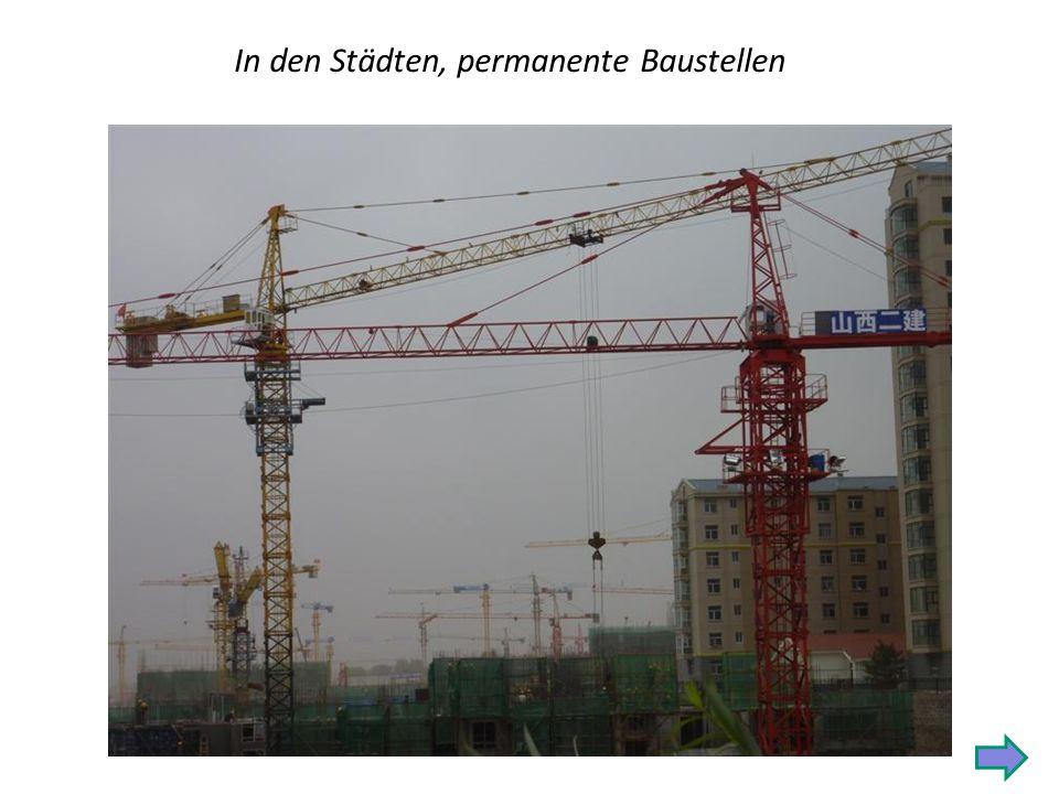 In den Städten, permanente Baustellen