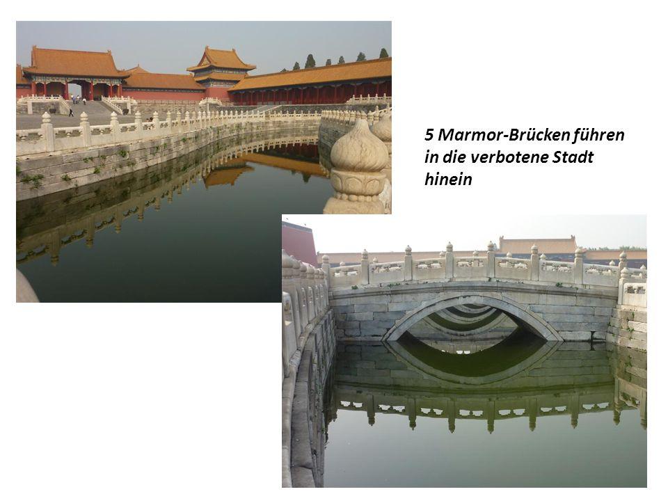 5 Marmor-Brücken führen in die verbotene Stadt hinein