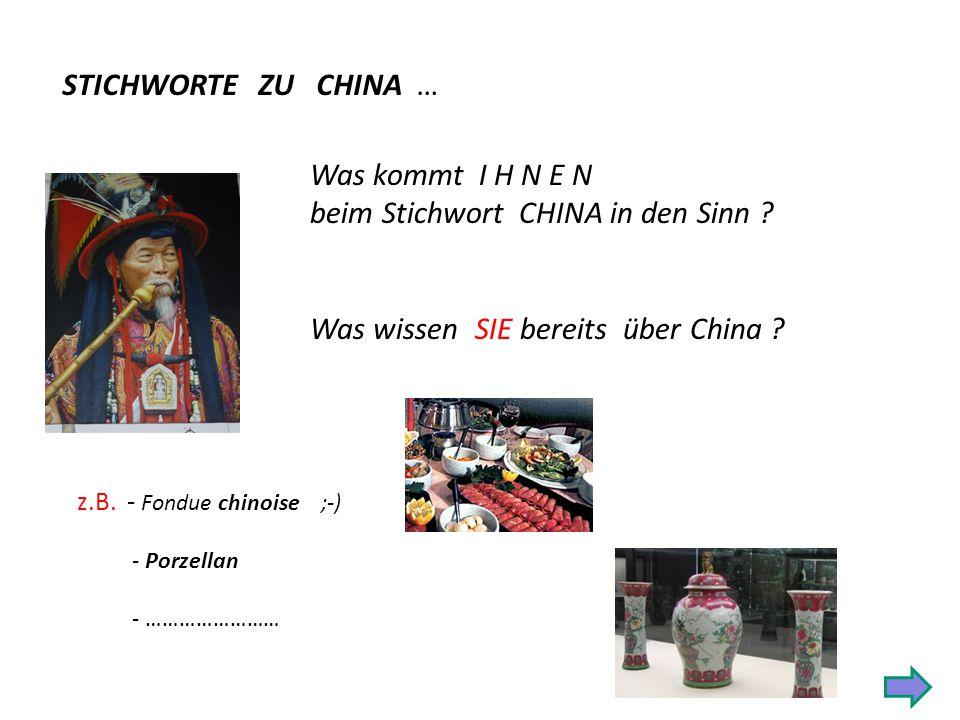 beim Stichwort CHINA in den Sinn