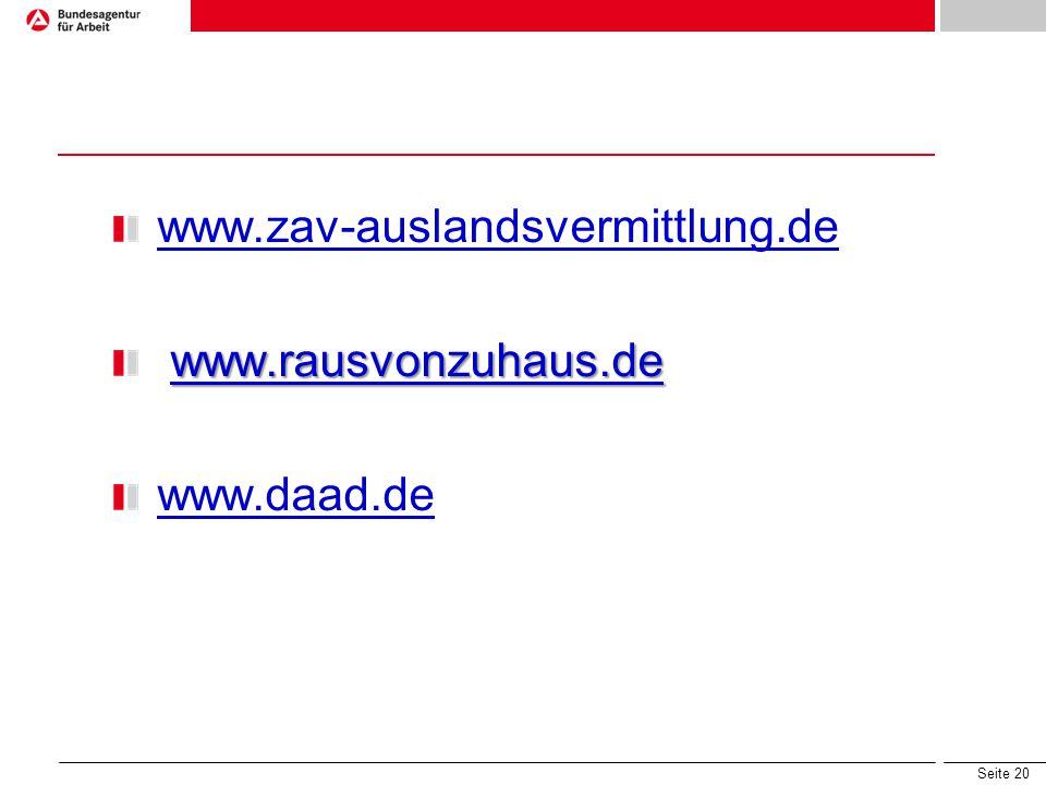 www.zav-auslandsvermittlung.de www.rausvonzuhaus.de www.daad.de