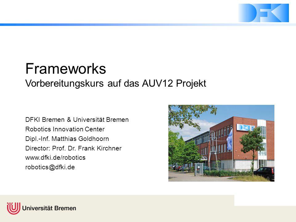 Frameworks Vorbereitungskurs auf das AUV12 Projekt