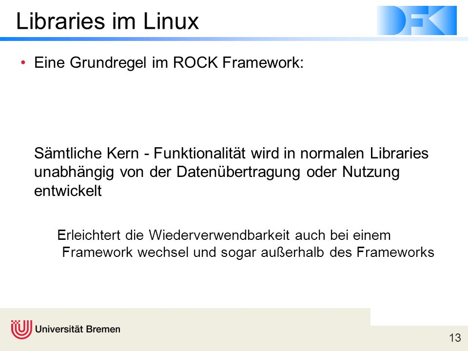 Libraries im Linux Eine Grundregel im ROCK Framework: