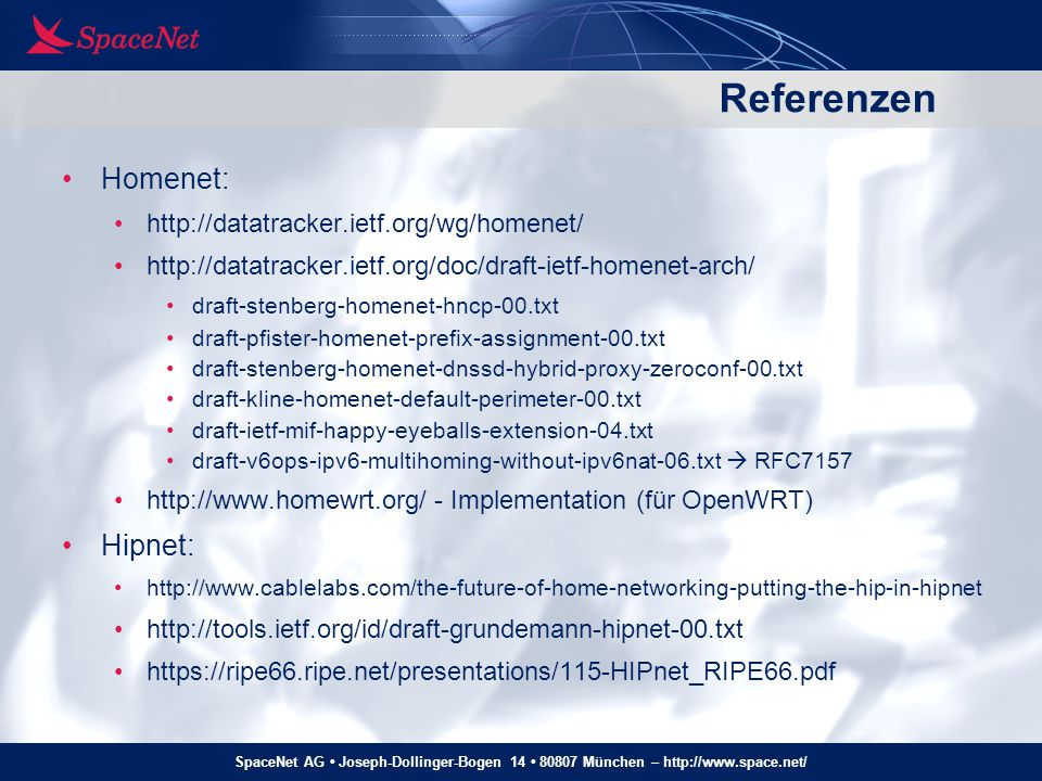 Referenzen Homenet: Hipnet: http://datatracker.ietf.org/wg/homenet/