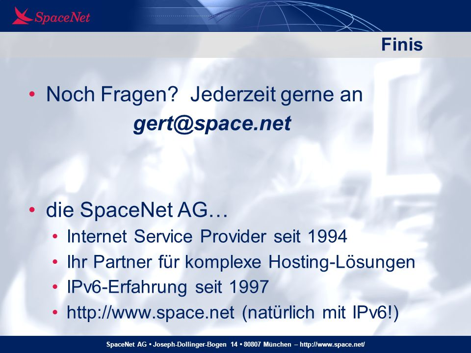 Noch Fragen Jederzeit gerne an gert@space.net