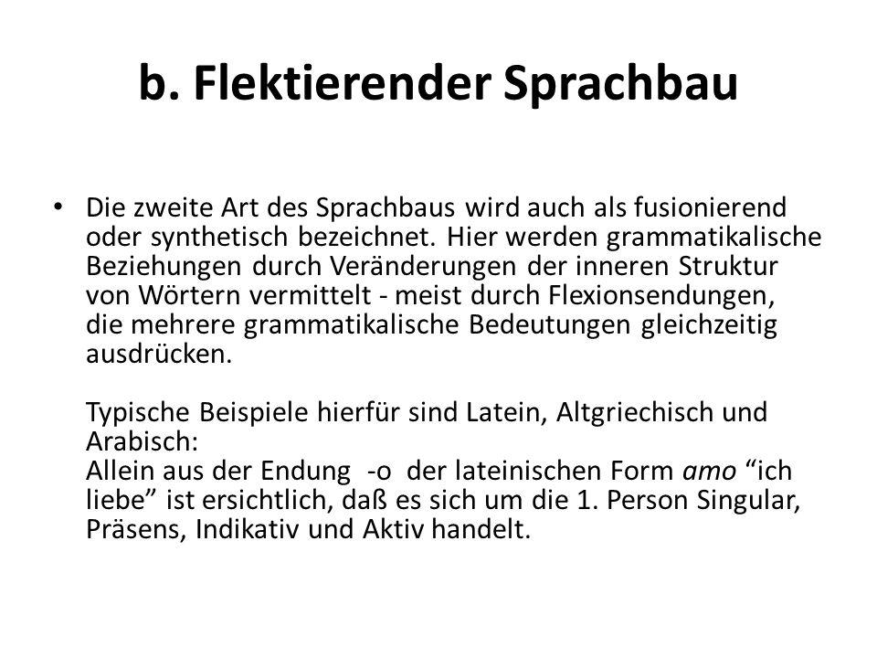 b. Flektierender Sprachbau