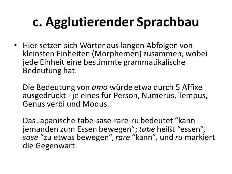 c. Agglutierender Sprachbau