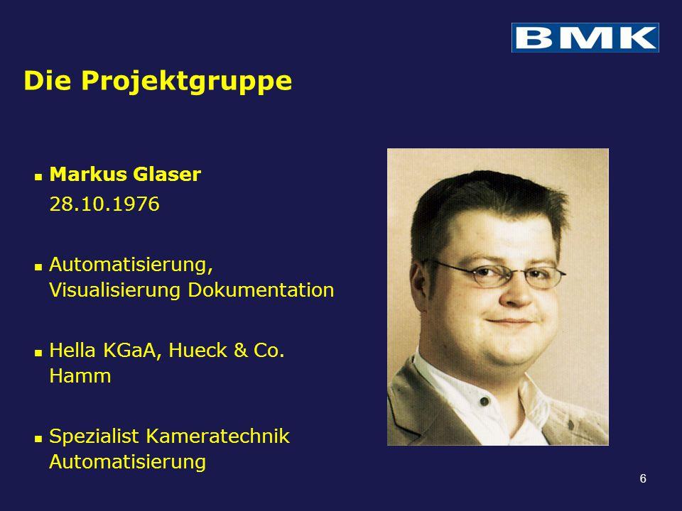 Die Projektgruppe Markus Glaser 28.10.1976