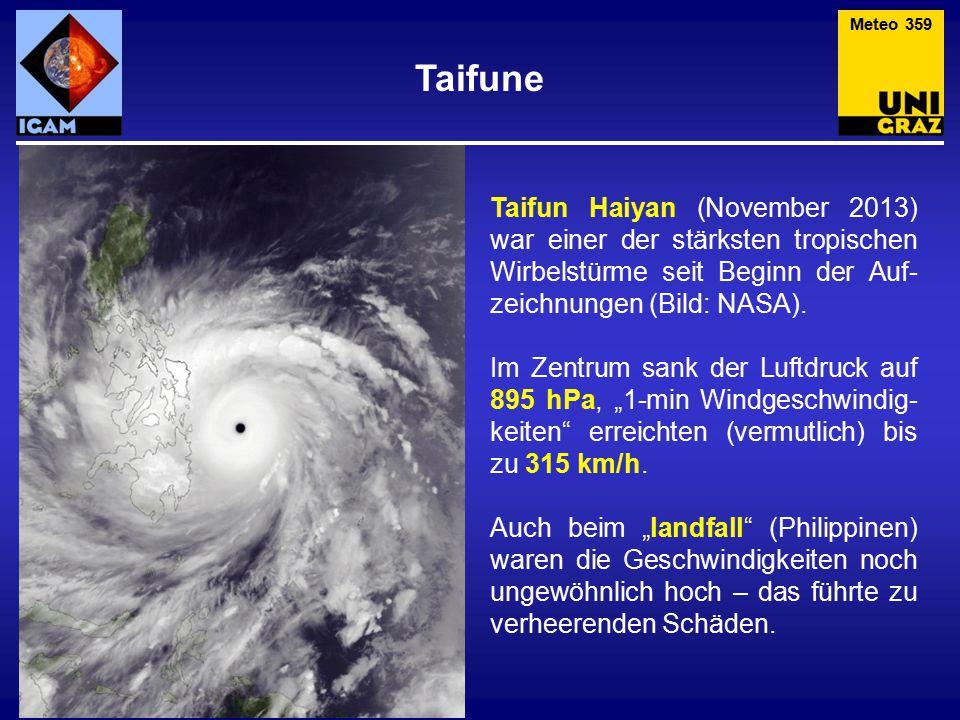 Meteo 359 Taifune. Taifun Haiyan (November 2013) war einer der stärksten tropischen Wirbelstürme seit Beginn der Auf-zeichnungen (Bild: NASA).