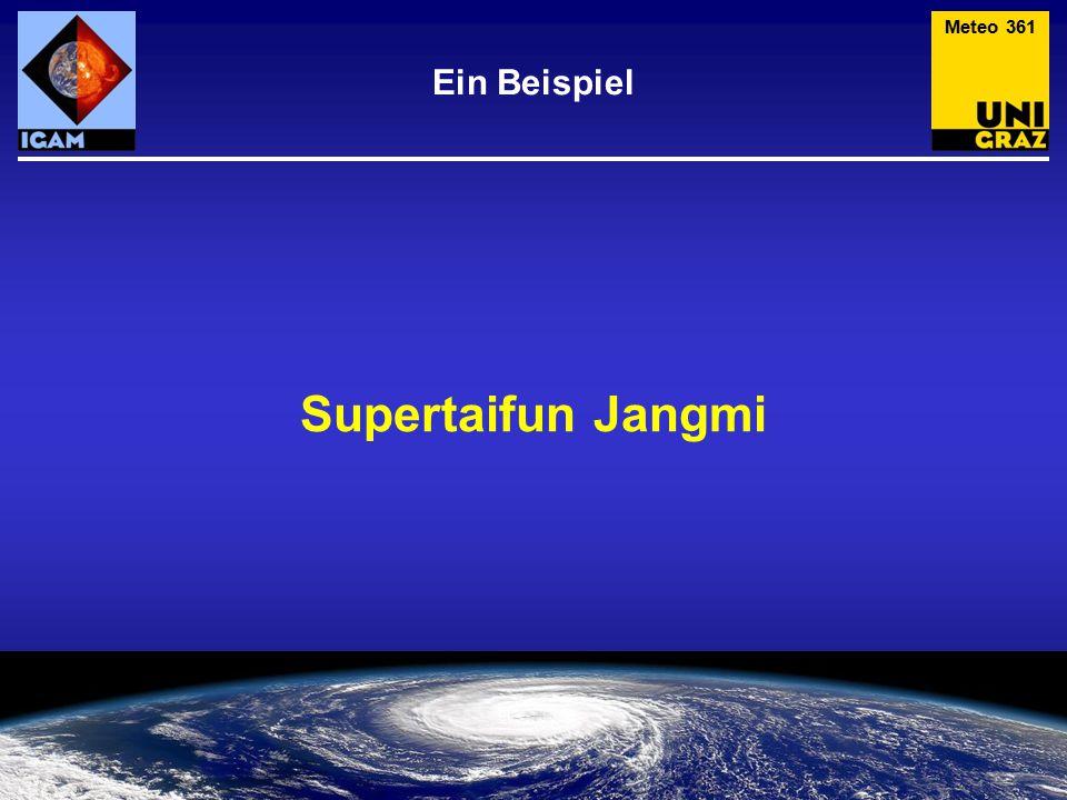 Meteo 361 Ein Beispiel Supertaifun Jangmi
