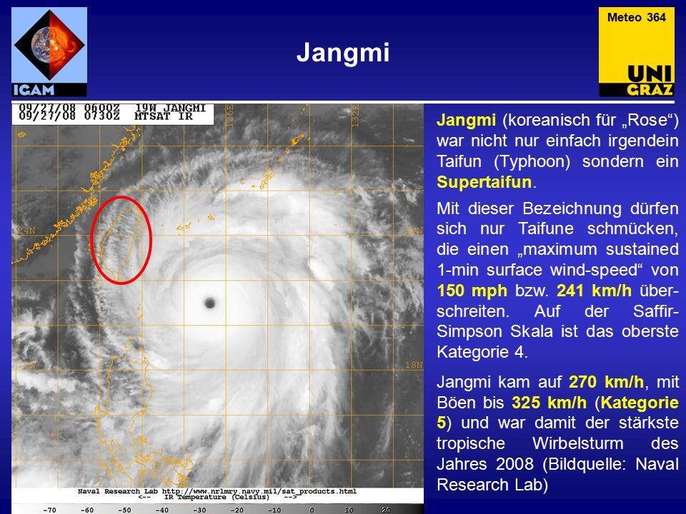 """Meteo 364 Jangmi. Jangmi (koreanisch für """"Rose ) war nicht nur einfach irgendein Taifun (Typhoon) sondern ein Supertaifun."""