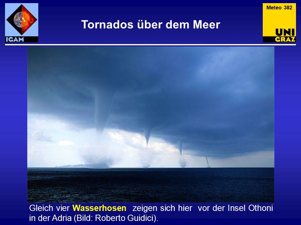 Meteo 382 Tornados über dem Meer.
