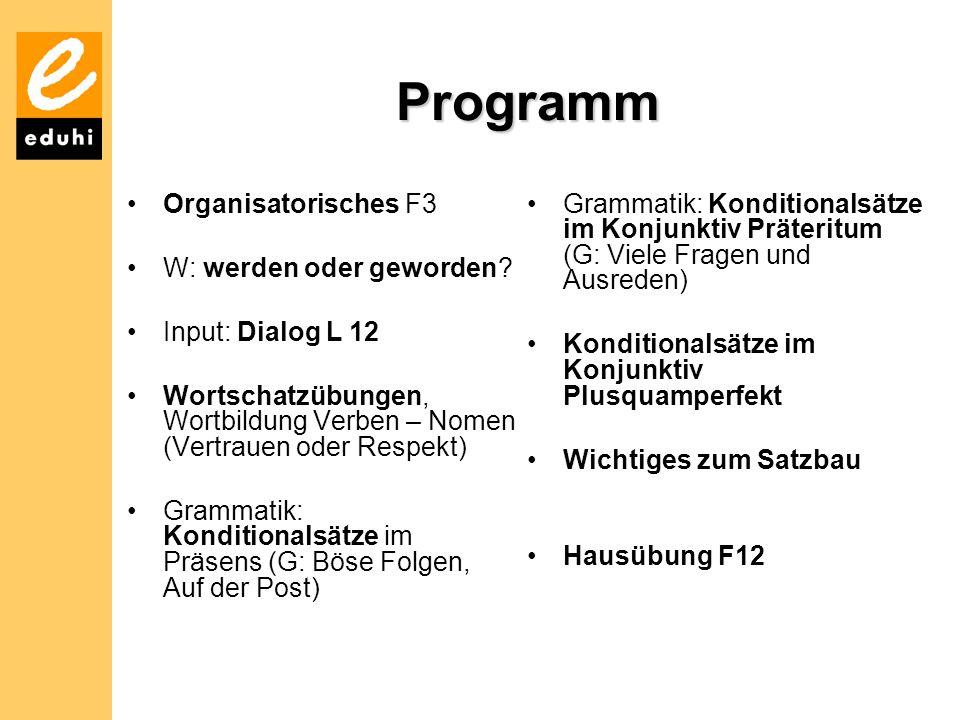 Programm Organisatorisches F3 W: werden oder geworden