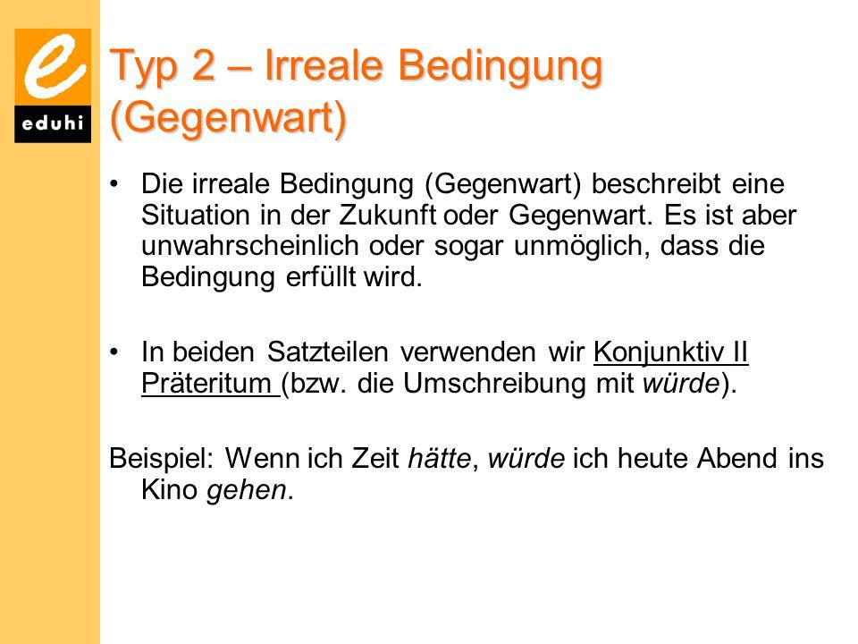Typ 2 – Irreale Bedingung (Gegenwart)