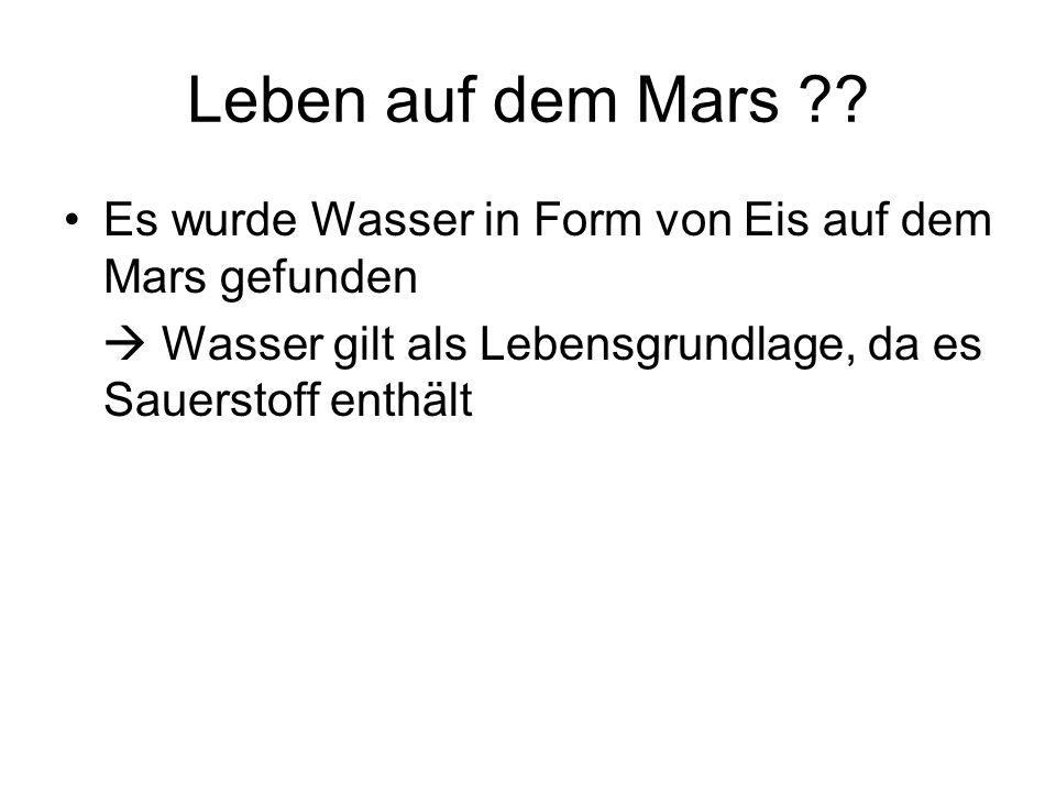 Leben auf dem Mars . Es wurde Wasser in Form von Eis auf dem Mars gefunden.