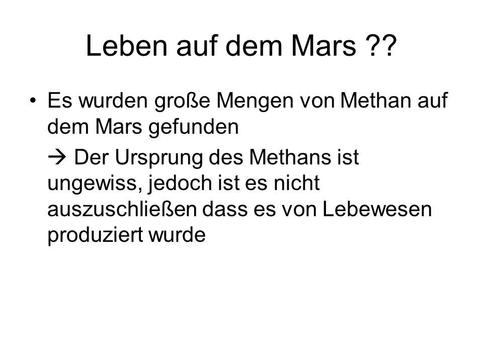 Leben auf dem Mars Es wurden große Mengen von Methan auf dem Mars gefunden.