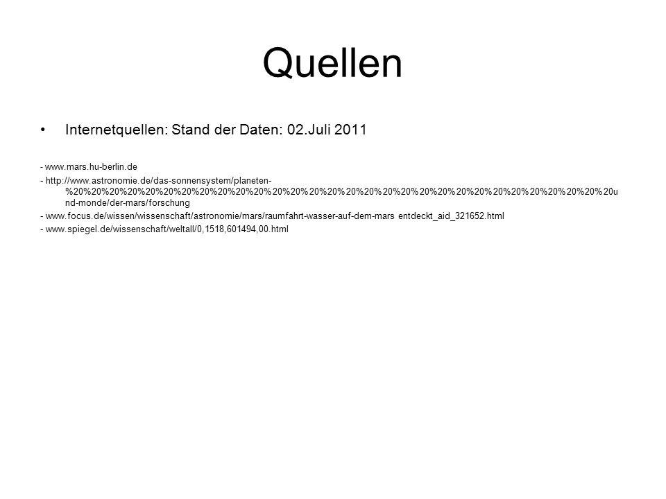 Quellen Internetquellen: Stand der Daten: 02.Juli 2011