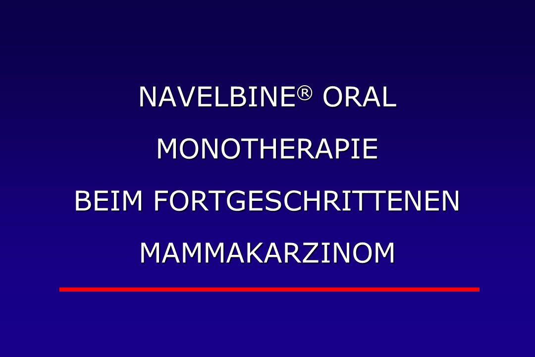 NAVELBINE® ORAL MONOTHERAPIE BEIM FORTGESCHRITTENEN MAMMAKARZINOM