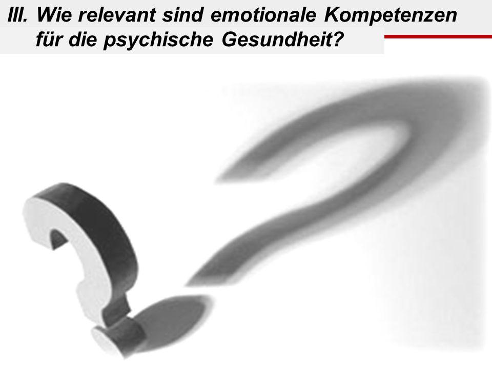 III. Wie relevant sind emotionale Kompetenzen für die psychische Gesundheit