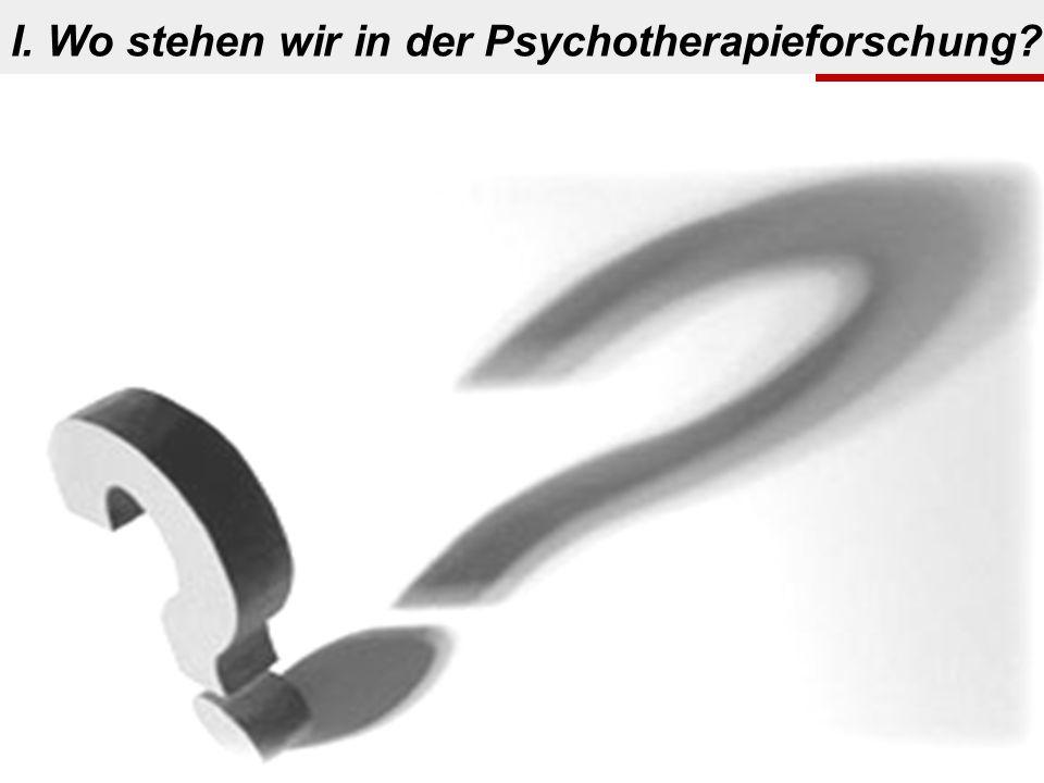 I. Wo stehen wir in der Psychotherapieforschung