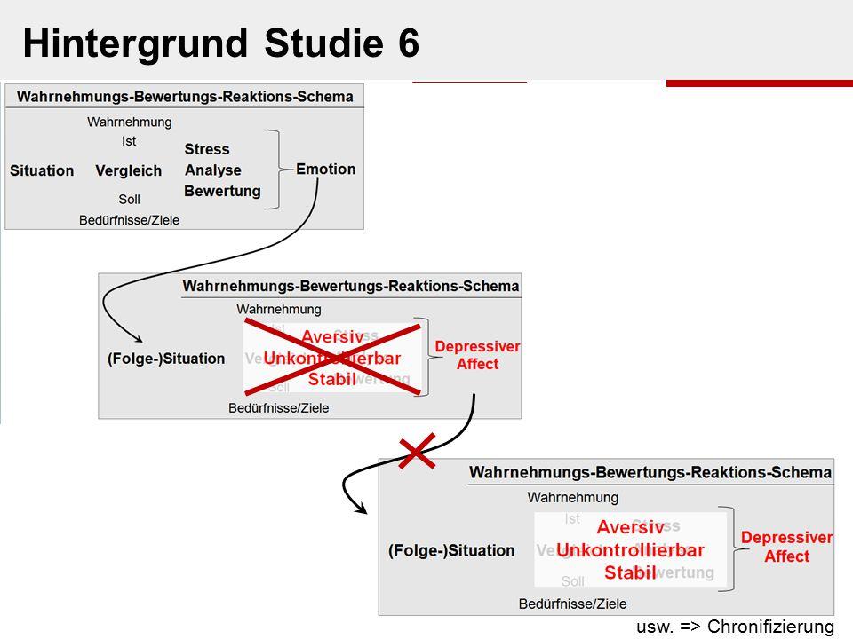 Hintergrund Studie 6 usw. => Chronifizierung