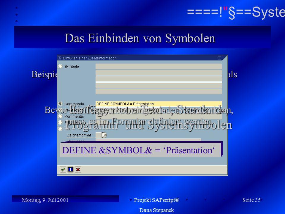 Einfügen von Text- , Standard-, Programm und Systemsymbolen