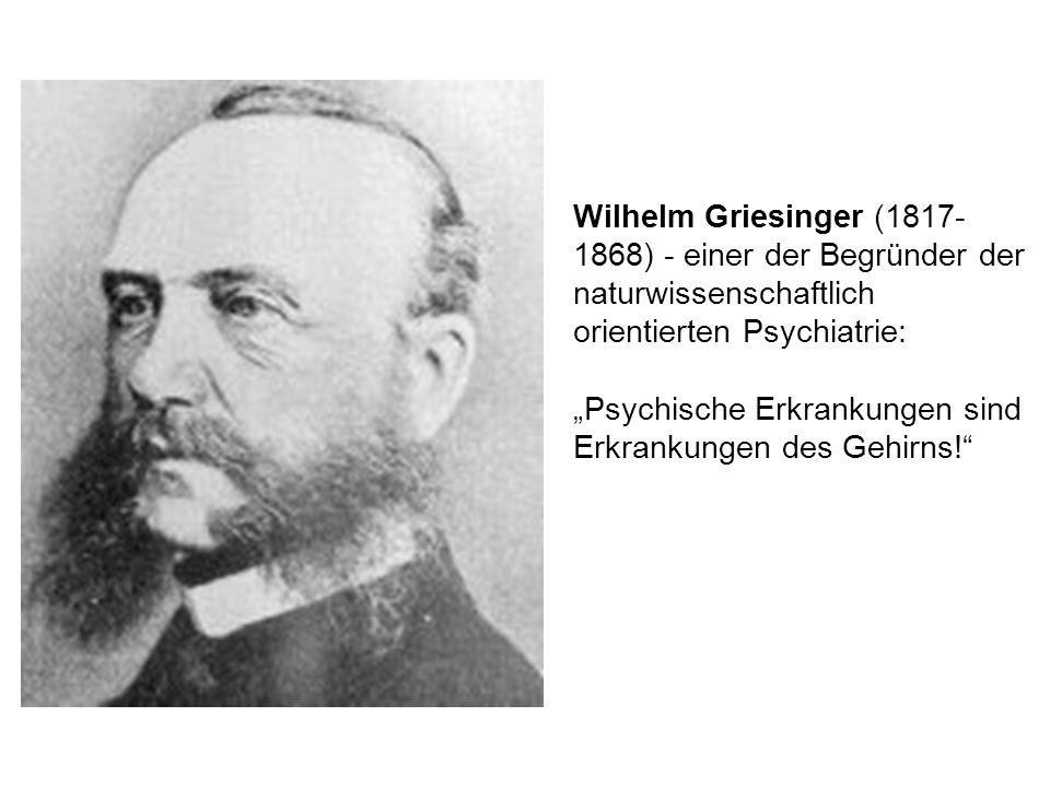 Wilhelm Griesinger (1817-1868) - einer der Begründer der naturwissenschaftlich orientierten Psychiatrie: