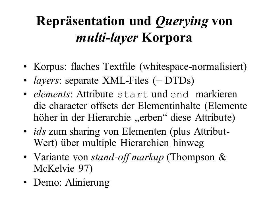 Repräsentation und Querying von multi-layer Korpora