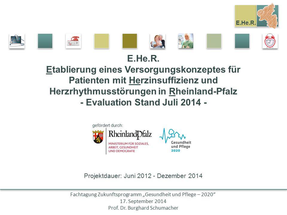 E.He.R. Etablierung eines Versorgungskonzeptes für Patienten mit Herzinsuffizienz und Herzrhythmusstörungen in Rheinland-Pfalz - Evaluation Stand Juli 2014 -