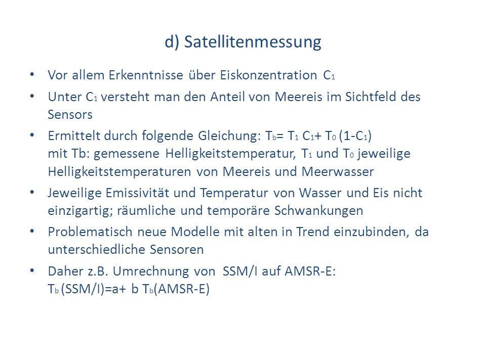 d) Satellitenmessung Vor allem Erkenntnisse über Eiskonzentration C1