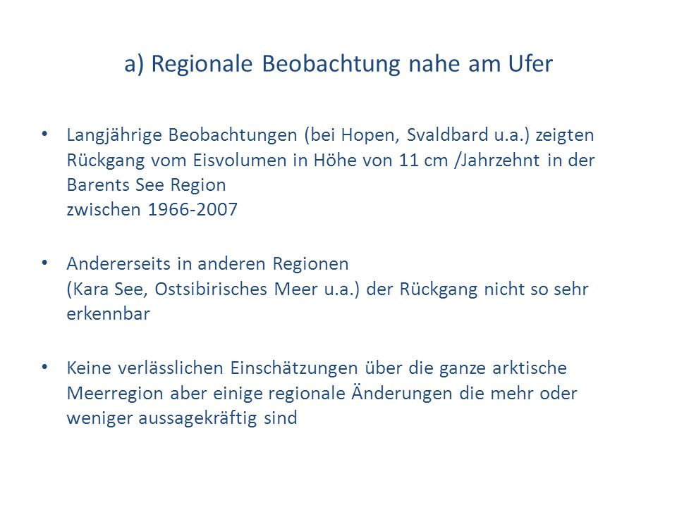 a) Regionale Beobachtung nahe am Ufer