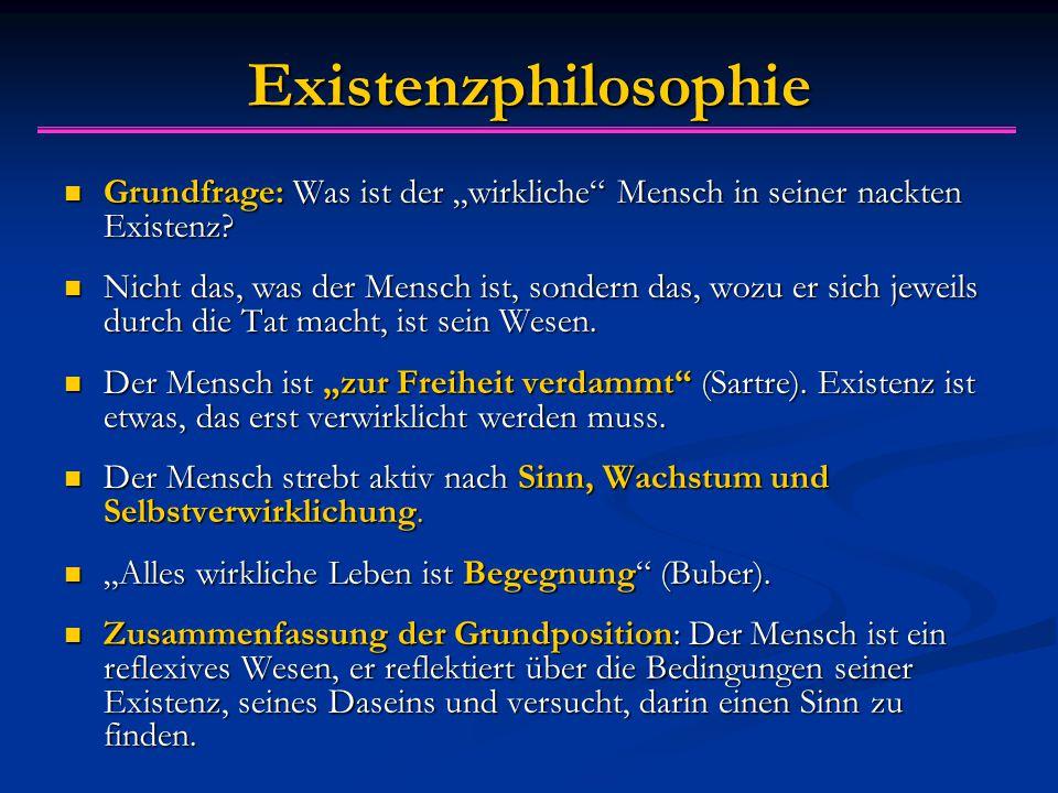 """Existenzphilosophie Grundfrage: Was ist der """"wirkliche Mensch in seiner nackten Existenz"""